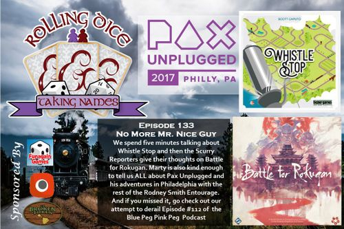 RDTN Episode 133: Whistle Stop, Battle for Rokugan, and PAX