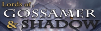 RPG: Lords of Gossamer & Shadow