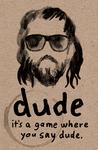 Board Game: dude