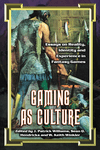 RPG Item: Gaming As Culture: Essays on Reality, Identity and Experience in Fantasy Games