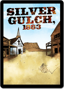 Sentinels of the Multiverse: Silver Gulch, 1883 Environment