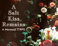 RPG: A Salt Kiss Remains