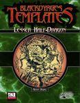 RPG Item: Blackdyrge's Templates: Lesser Half-Dragon
