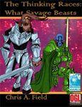 RPG Item: Thinking Races: What Savage Beasts