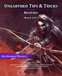 Issue: Unearthed Tips & Tricks: Monthly (Mar 2021)