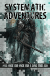 RPG Item: Systematic Adventures #02: Once and Once and a Long Time Ago (Multi)