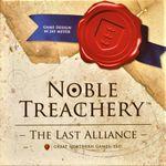 Board Game: Noble Treachery: The Last Alliance