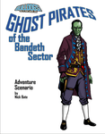 RPG Item: Ghost Pirates of Bandeth Sector