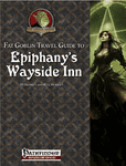 RPG Item: Fat Goblin Travel Guide to Epiphany's Wayside Inn