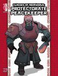 RPG Item: Classes of NeoExodus: Protectorate Peacekeeper