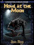 RPG Item: Monster Menagerie #07: Howl at the Moon