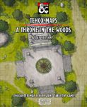 RPG Item: Tehox Maps A Throne in the Woods (Day Version)
