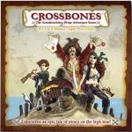 Board Game: Crossbones: The Swashbuckling Pirate Adventure Game