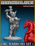 RPG Item: DRAGONLOCK Miniatures: Orc Warriors Set 1