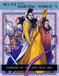 RPG Item: Sects Of The Martial World 5: Maidens Of The Jade Blue Sky