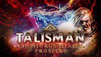 Video Game: Talisman: The Horus Heresy – Prospero