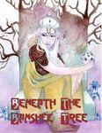 RPG Item: Beneath the Banshee Tree