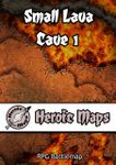 RPG Item: Heroic Maps: Small Lava Cave 1