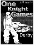 RPG Item: One Knight Games Vol. 3, Issue 14: Derby Duels