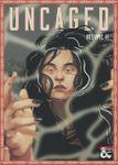 RPG Item: Uncaged Volume 2