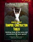 RPG Item: Worlds of Pulp: Vampire Construction Tables