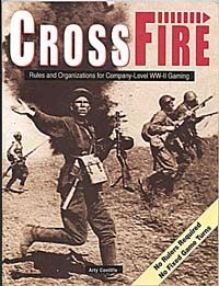 CrossFire: Rules & Organizations for Company Level WW2 Gaming