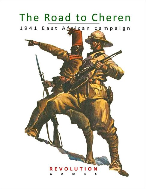 The Road to Cheren 1941 East Africa Campaign Revolution Games