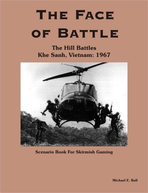 The Face Of Battle The Hill Battles Khe Sanh Vietnam 1967