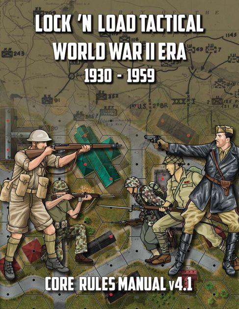 Lock 'n Load Tactical: World War II Era Core Rules Manual v4.1 | Board Game  | BoardGameGeek