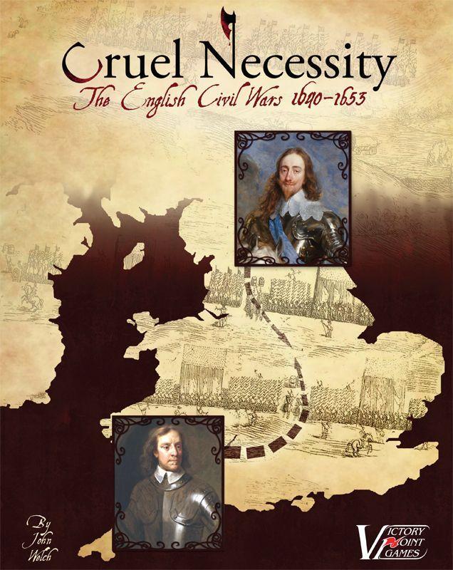 Cruel Necessity: The English Civil Wars 1640-1653