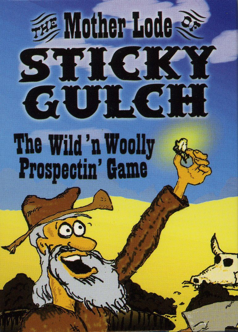 The Mother Lode of Sticky Gulch