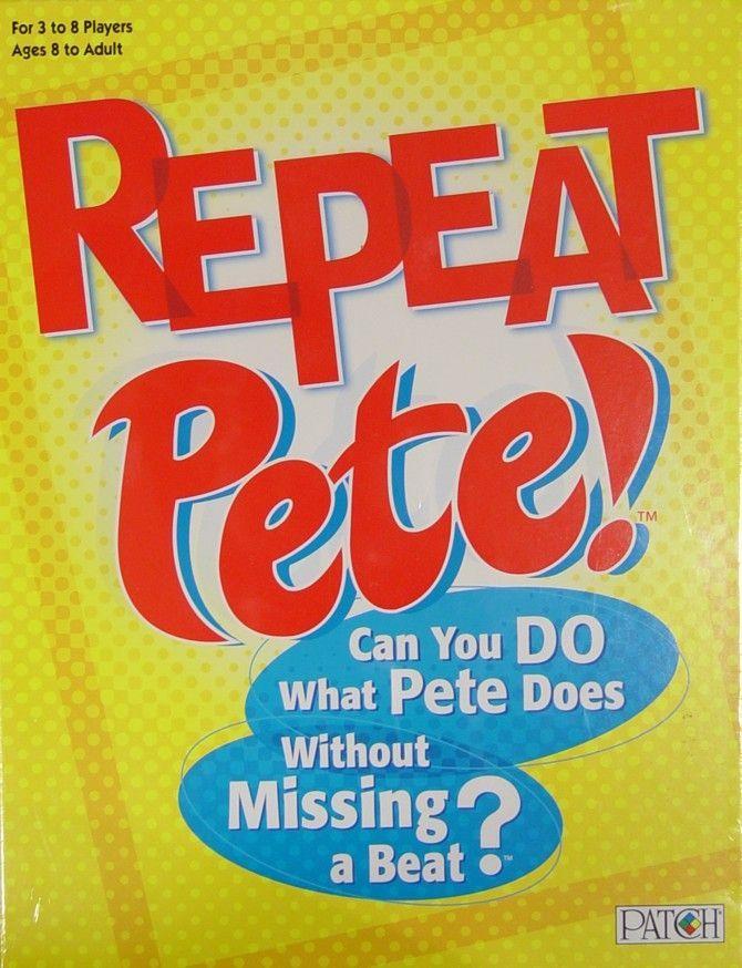 Repeat Pete!