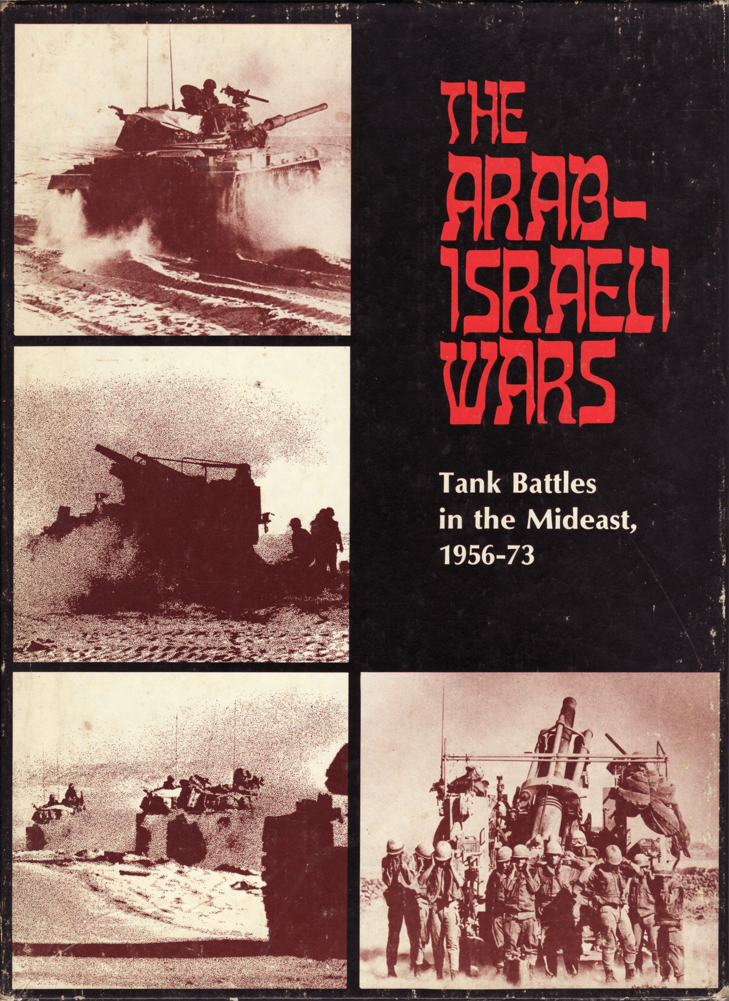 The Arab-Israeli Wars: Tank Battles in the Mideast, 1956-1973