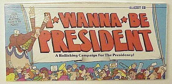 I Wanna be President