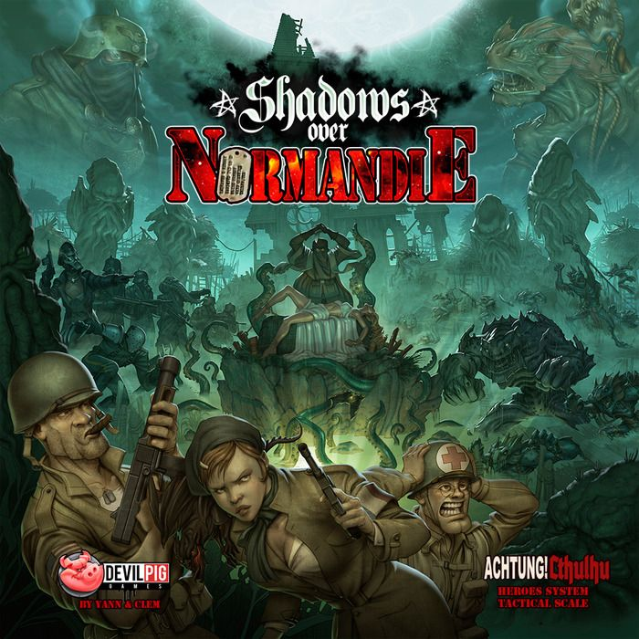 Shadows Over Normandie: Achtung! Cthulhu