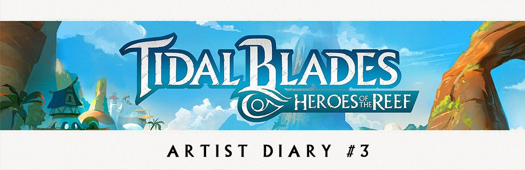 Tidal Blades: Heroes of the Reef - Artist Diary #3 - Dust