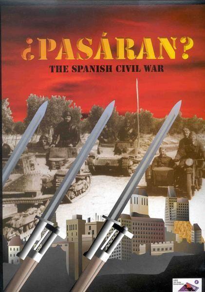 ¿Pasáran? The Spanish Civil War