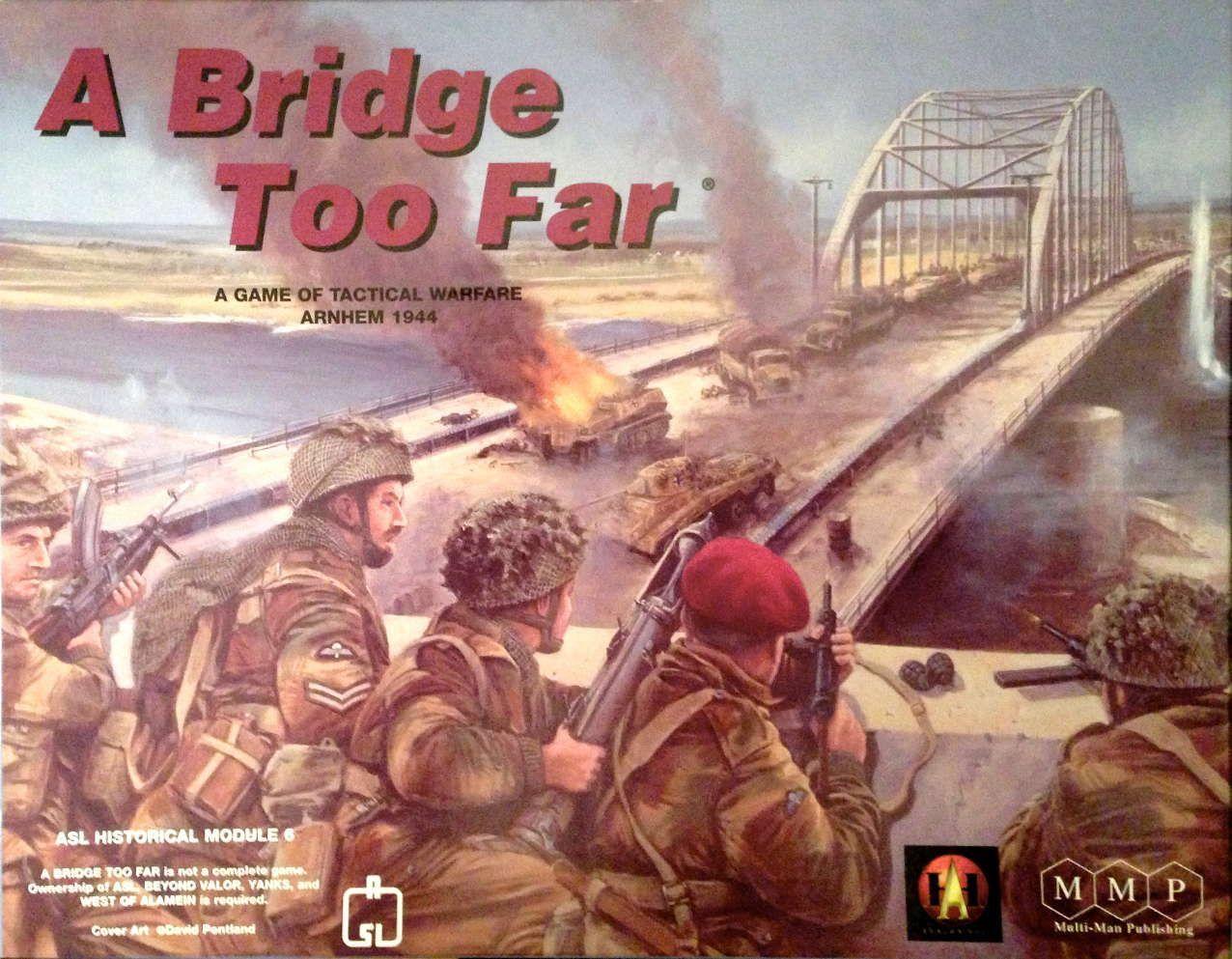 A Bridge Too Far: ASL Historical Module 6