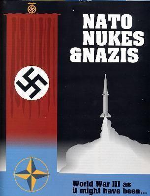 NATO, Nukes & Nazis
