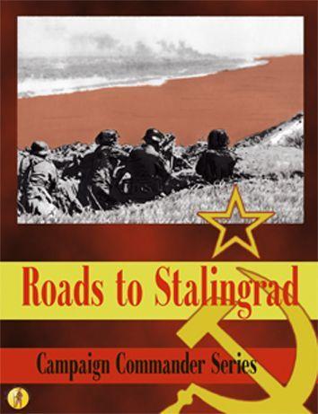 Roads to Stalingrad: Campaign Commander Series