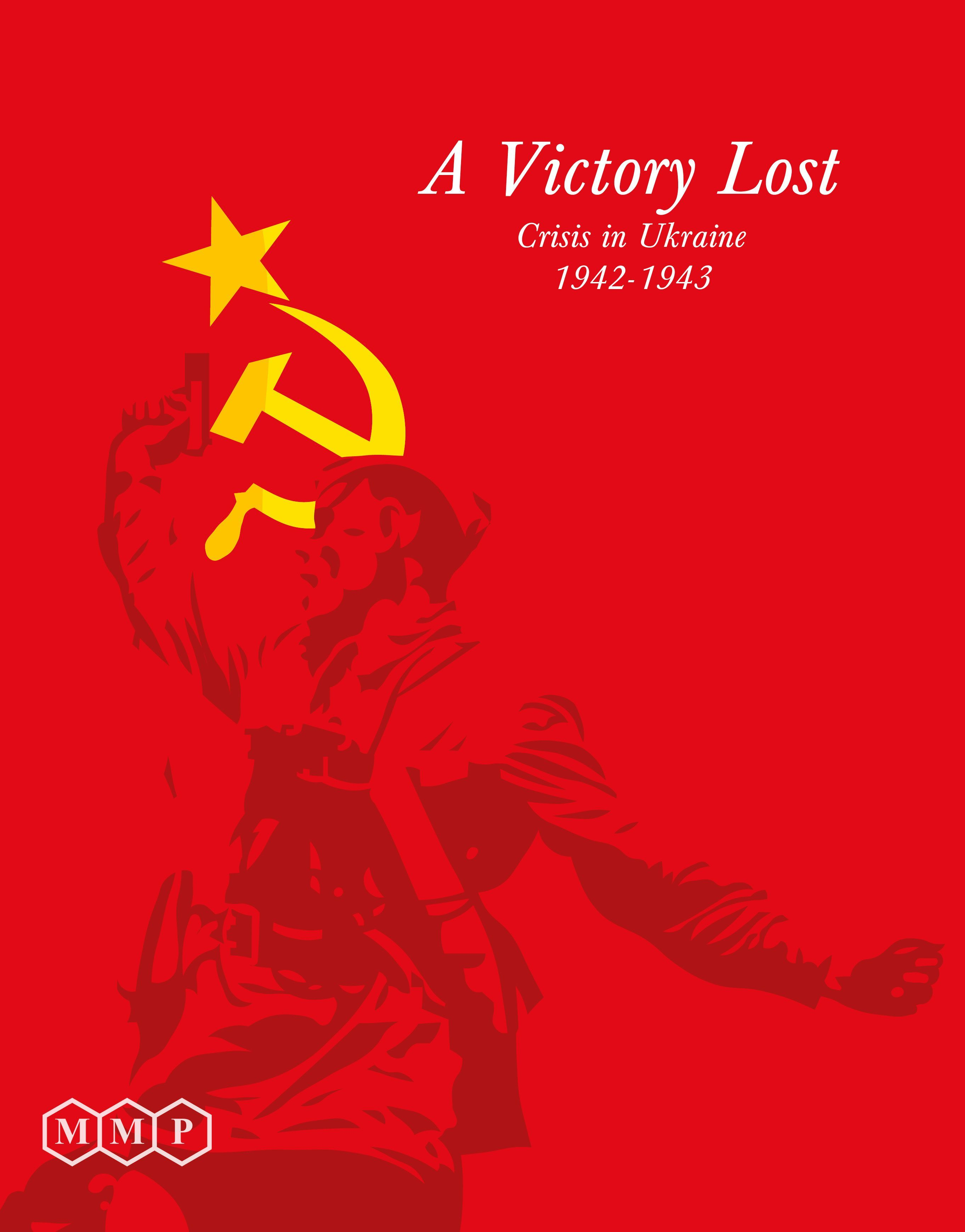 A Victory Lost: Crisis in Ukraine 1942-1943