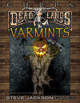 RPG Item: GURPS Deadlands: Varmints