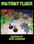 RPG Item: Mutant Flora
