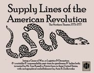 Board Game: Supply Lines of the American Revolution: The Northern Theater, 1775-1777