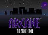 Video Game: Arcane - The Stone Circle: Episode 1