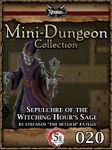 RPG Item: Mini-Dungeon Collection 020: Sepulchre of the Witching Hour's Sage (5E)