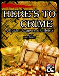 RPG Item: Here's to Crime: A Guide to Capers and Heists