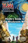 RPG Item: Heroes of Terra: Player's Guide to the Mushroom War