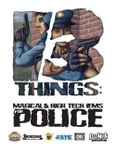 RPG Item: 13 Things: Magical & High Tech Items for Police
