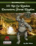 RPG Item: 101 Not So Random Encounters: Forest Kingdom